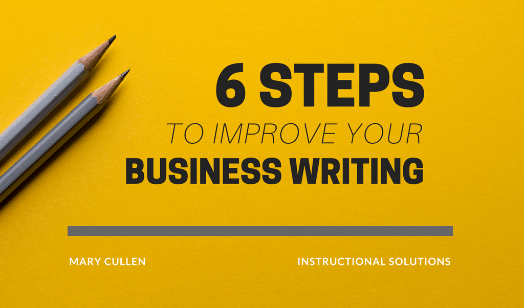 6 STEPS TO Improve Your Business Writing.png