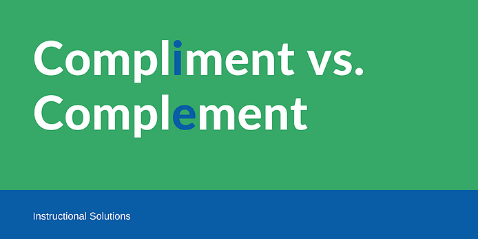 Compliment vs. Complement - what is the difference