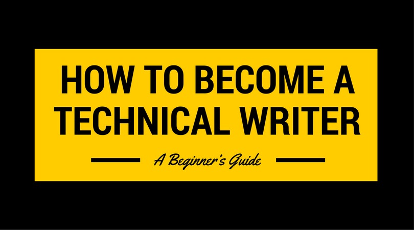 How To Become A Technical Writer  A Beginner U2019s Guide