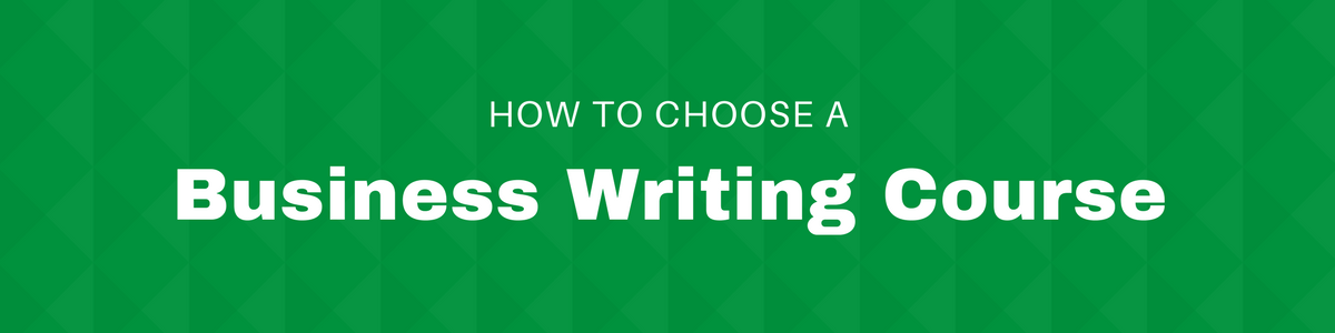 How to choose a business writing course