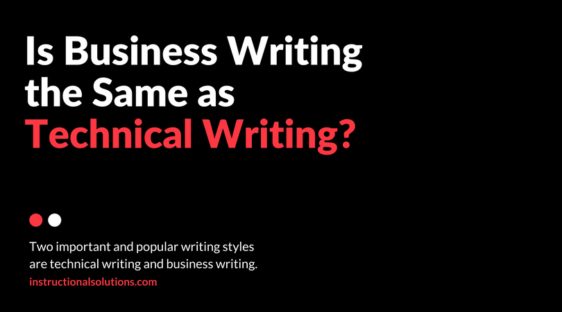 Is Business Writing the Same as Technical Writing?