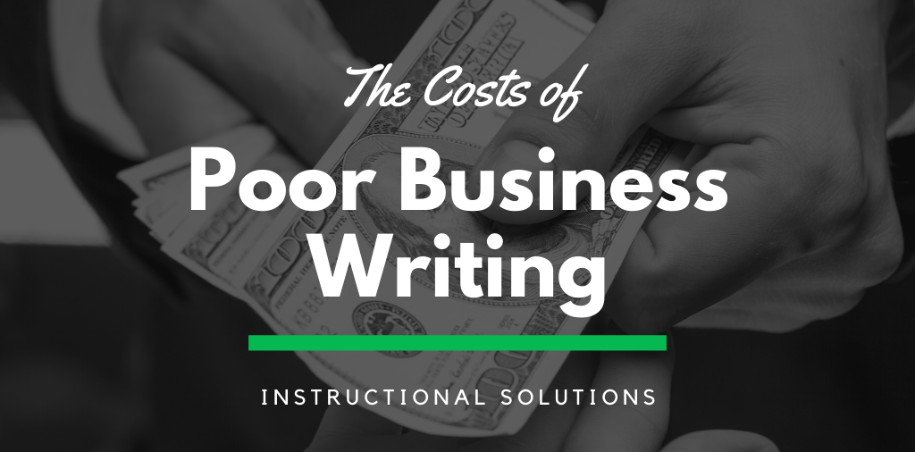 The Costs of Poor Business Writing [Statistics and Examples]